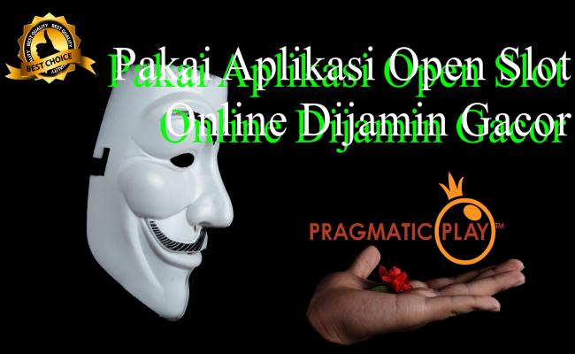 Pakai Aplikasi Open Slot Online Dijamin Gacor